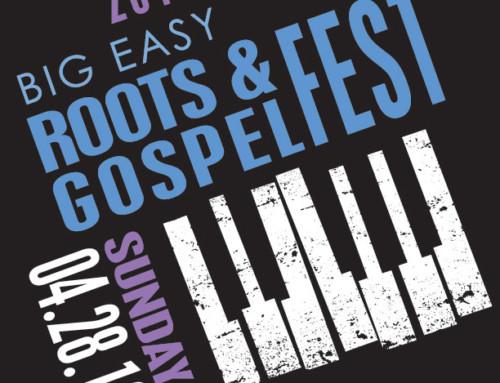 Big Easy Roots & Gospel Fest 2019!